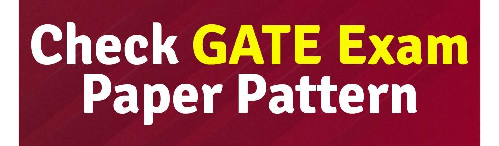 Check GATE Exam Paper Pattern