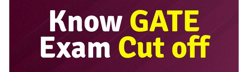 GATE Exam Cut off